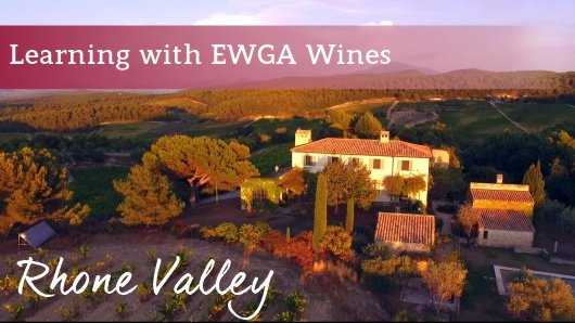 Learning With EWGA Wines - Rhone Valley