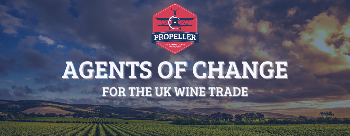 Introducing Propeller - Agents of Change For The UK Wine Trade